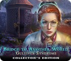 Permainan Bridge to Another World: Gulliver Syndrome Collector's Edition