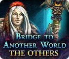 Permainan Bridge to Another World: The Others