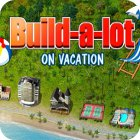 Permainan Build-a-lot: On Vacation