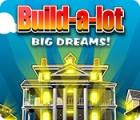 Permainan Build-a-Lot: Big Dreams
