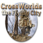 Permainan Crossworlds: The Flying City