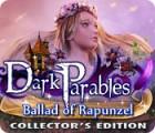 Permainan Dark Parables: Ballad of Rapunzel Collector's Edition