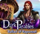 Permainan Dark Parables: Ballad of Rapunzel
