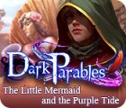 Permainan Dark Parables: The Little Mermaid and the Purple Tide Collector's Edition