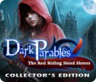 Permainan Dark Parables: The Red Riding Hood Sisters Collector's Edition