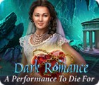 Permainan Dark Romance: A Performance to Die For