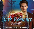 Permainan Dark Romance: Ashville Collector's Edition
