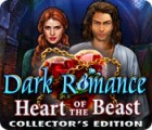 Permainan Dark Romance: Heart of the Beast Collector's Edition