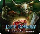 Permainan Dark Romance: The Monster Within