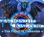 Permainan Enchanted Kingdom: The Fiend of Darkness