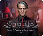Permainan Grim Tales: Guest From The Future Collector's Edition