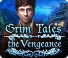 Permainan Grim Tales: The Vengeance