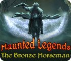 Permainan Haunted Legends: The Bronze Horseman