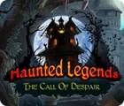 Permainan Haunted Legends: The Call of Despair