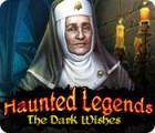 Permainan Haunted Legends: The Dark Wishes
