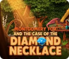 Permainan Montgomery Fox and the Case Of The Diamond Necklace