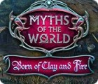 Permainan Myths of the World: Born of Clay and Fire