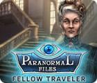 Permainan Paranormal Files: Fellow Traveler