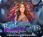 Permainan Reflections of Life: Slipping Hope Collector's Edition