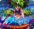 Permainan Reflections of Life: Call of the Ancestors