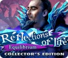 Permainan Reflections of Life: Equilibrium Collector's Edition