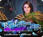 Permainan Reflections of Life: In Screams and Sorrow Collector's Edition