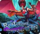 Permainan Reflections of Life: Slipping Hope