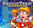 Permainan Rescue Team: Evil Genius