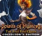Permainan Spirits of Mystery: The Last Fire Queen Collector's Edition