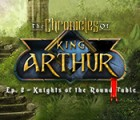 Permainan The Chronicles of King Arthur: Episode 2 - Knights of the Round Table