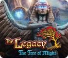 Permainan The Legacy: The Tree of Might