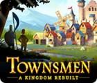 Permainan Townsmen: A Kingdom Rebuilt