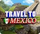 Permainan Travel To Mexico